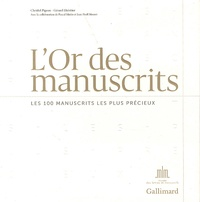 Christel Pigeon et Gérard Lhéritier - L'or des manuscrits - Les 100 manuscrits les plus précieux.