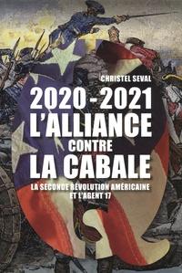Christel Seval - 2020-2021 L'alliance contre la Cabale - La seconde révolution américaine et l'agent 17.