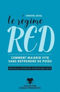 Christel Seval - Le régime RED - Comment maigrir vite sans reprendre de poids.