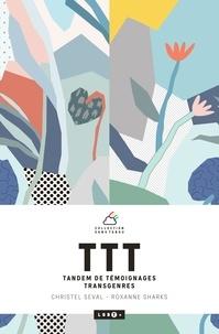 Christel Seval et Roxanne Sharks - TTT Tandem de témoignages transgenres.