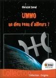 Christel Seval - Ummo - Un Dieu venu d'ailleurs ?.