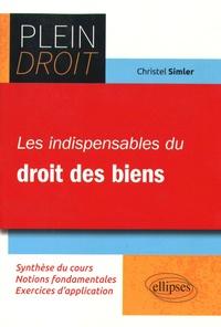 Christel Simler - Les indispensables du droit des biens.