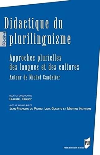 Didactique du plurilinguisme. Approches plurielles des langues et des cultures - Autour de Michel Candelier