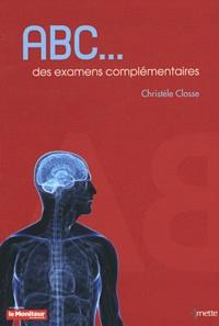 Christèle Closse - ABC des examens complémentaires.
