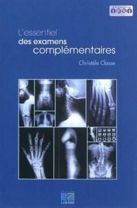 L'essentiel des examens complémentaires - Christèle Closse pdf epub