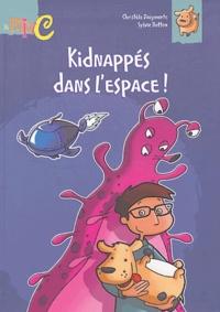 Christèle Daigmorte - Kidnappés dans l'espace !.