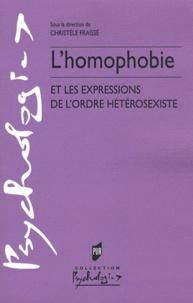 Christèle Fraïssé - L'Homophobie - Et les expressions de l'ordre hétérosexiste.