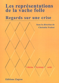 Christèle Fraïssé - Regards sur une crise - Les représentations de la vache folle.