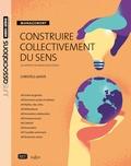 Christèle Lafaye - Construire collectivement du sens - Les apports de François Rousseau.