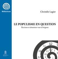 Christèle Lagier - Le populisme en question - Elections et abstention vues d'Avignon.