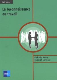Christèle Pierre et Christian Jouvenot - La reconnaissance au travail.
