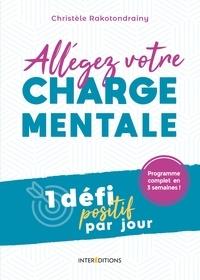 Christèle Rakotondrainy - Allégez votre charge mentale - 1 défi positif par jour.
