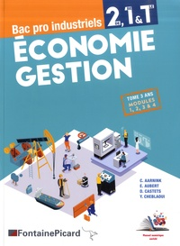 Christelle Aarnink et Emmanuelle Aubert - Economie Gestion 2de 1re Tle Bac pro industriels - Tome 3 ans modules 1, 2, 3, 4.