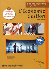 Christelle Aarnink et Emmanuelle Aubert - L'Economie Gestion 2de/1re/Tle Bac Pro Industriels - Tome unique.