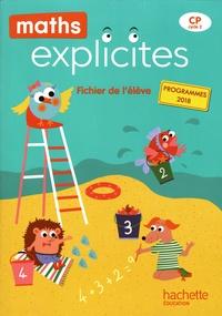 Christelle Allilaire et Lucien Castioni - Maths explicites CP - Fichier de l'élève.