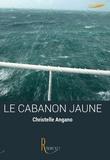 Christelle Angano - Le cabanon jaune.