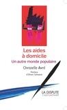 Christelle Avril - Les aides à domicile - Un autre monde populaire.