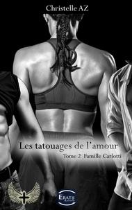 Christelle Az - Les tatouages de l'amour - Famille Carlotti.