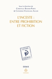 Christelle Bahier-Porte et Catherine Volpilhac-Auger - L'inceste : entre prohibition et fiction.