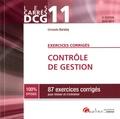 Christelle Baratay - Contrôle de gestion DCG 11 - 87 exercices corrigés pour réviser et s'entraîner.