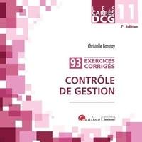 Christelle Baratay - Contrôle de gestion DCG 11 - 93 exercices corrigés.