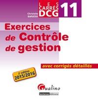 Christelle Baratay - DCG11 Exercices de contrôle de gestion 2015/2015 - Avec corrigés détaillés.