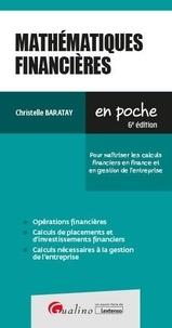 Christelle Baratay - Mathématiques financières - Pour maîtriser les calculs financiers en finance et en gestion de l'entreprise.