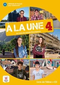 Christelle Barbera et Katia Brandel - A la une 4 B1 - Méthode de français pour adolescents. 1 CD audio