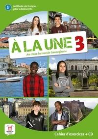 Méthode de français pour adolescents A la Une 3 A2-B1 - Cahier dexercices.pdf