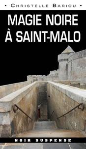 Christelle Bariou - Magie noire à Saint-Malo.