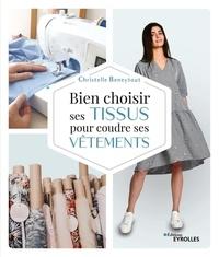Christelle Beneytout - Bien choisir ses tissus pour coudre ses vêtements.