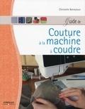 Christelle Beneytout - Guide de couture à la machine à coudre.