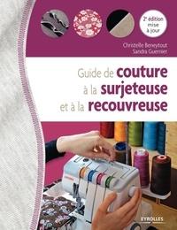 Ebook téléchargement gratuit pour téléphone portable Guide de couture à la surjeteuse et à la recouvreuse par Christelle Beneytout, Sandra Guernier 9782212675825 in French