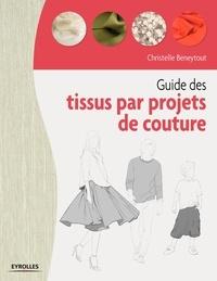 Livres électroniques téléchargement pdf Guide des tissus par projets de couture (French Edition) par Christelle Beneytout 9782212307528