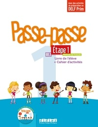 Christelle Berger et Catherine Adam - Passe-passe 1 Etape 1 A1.1 - Livre de l'élève + Cahier d'activités. 1 CD audio