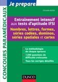 Christelle Boisse - Entraînement intensif aux tests d'aptitude IFSI - Nombres - Nombres, Lettres, Formes, Dominos, Cartes, Spatiale.
