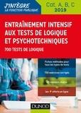 Christelle Boisse - Entraînement intensif aux tests de logique et psychotechniques - 700 tests de logique, catégories A, B, C.