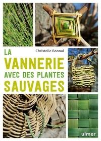 Christelle Bonnal - La vannerie avec les plantes sauvages.