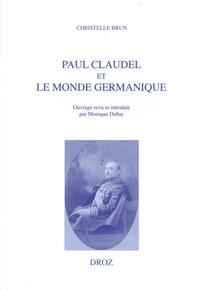 Christelle Brun - Paul Claudel et le monde germanique.