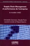 Christelle Camman et Claude Fiore - Supply Chain Management et performance de l'entreprise - Le modèle VASC.