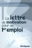Christelle Capo-Chichi et Camille Fontaine - La lettre de motivation pour un premier emploi.