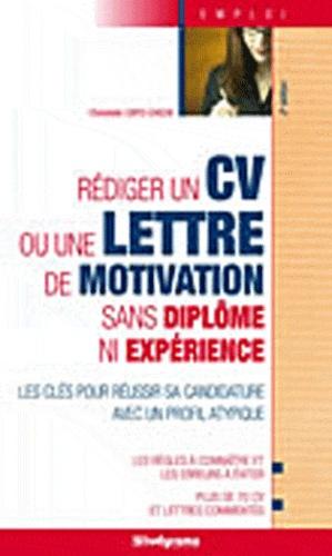 Lettre De Motivation Sans Diplome Et Sans Experience