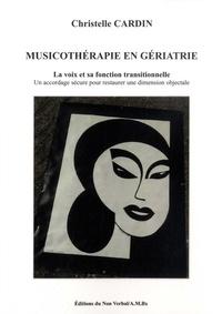Christelle Cardin - Musicothérapie en gériatrie - La voix et sa fonction transitionnelle. Un accordage sécure pour restaurer une dimension objectale.