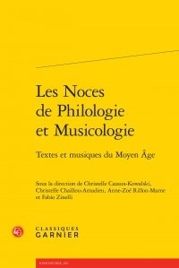 Christelle Cazaux-Kowalski et Christelle Chaillou-Amadieu - Les Noces de Philologie et Musicologie - Textes et musiques du Moyen Age.