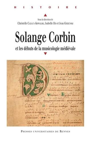 Christelle Cazaux-Kowalski et Isabelle His - Solange Corbin et les débuts de la musicologie médiévale.