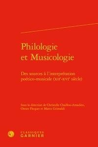 Philologie et Musicologie- Des sources à l'interprétation poético-musicale (XIIe-XVIe siècle) - Christelle Chaillou-Amadieu |