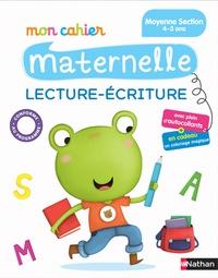 Christelle Chambon et Bénédicte Colin - Mon cahier maternelle lecture-écriture - Moyenne Section 4-5 ans.