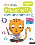 Christelle Chambon et Bénédicte Colin - Mon cahier maternelle lecture-écriture - Grande Section 5-6 ans.