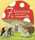 Christelle Chatel - 7 histoires pour aimer la maternelle.