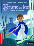 Christelle Chatel et Sébastien Pelon - Brune du Lac Tome 2 : Frayeur au château.